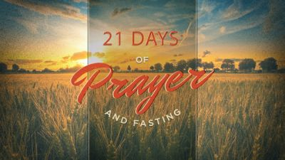 21 Days of Fasting 2018 - Day #21